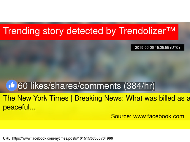 the new york times breaking news what was billed as a peaceful